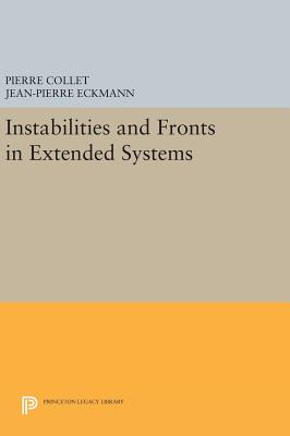Instabilities and Fronts in Extended Systems - Collet, Pierre, and Eckmann, Jean-Pierre