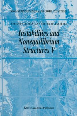 Instabilities and Nonequilibrium Structures V - Tirapegui, E (Editor)