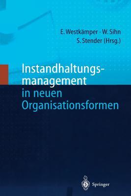 Instandhaltungsmanagement in Neuen Organisationsformen - Westkamper, Engelbert (Editor)