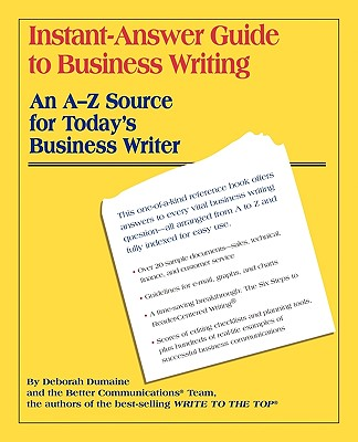 Instant-Answer Guide to Business Writing: An A-Z Source for Today's Business Writer - Dumaine, Deborah, and Healey, Elisabeth C