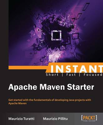Instant Apache Maven Starter - Turatti, Maurizio, and Pillitu, Maurizio