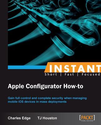 Instant Apple Configurator How-to - Edge, Charles