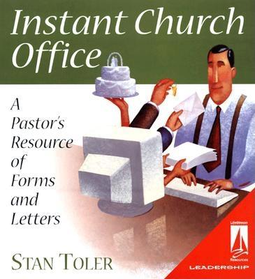Instant Church Office: A Pastor's Resource of Forms and Letters - Toler, Stan
