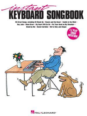 Instant Keyboard Songbook - Hal Leonard Publishing Corporation (Creator)