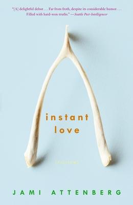 Instant Love: Fiction - Attenberg, Jami