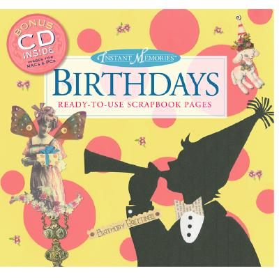 Instant Memories: Birthdays: Ready-To-Use Scrapbook Pages - Evertson, Sandra