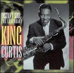 Instant Soul: The Legendary King Curtis