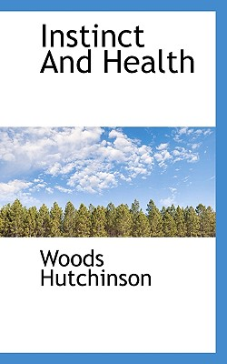 Instinct and Health - Hutchinson, Woods