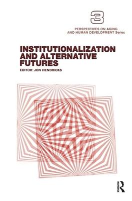 Institutionalization and Alternative Futures - Hendricks, Jon
