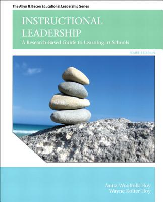 Instructional Leadership: A Research-Based Guide to Learning in Schools - Woolfolk, Anita, and Hoy, Wayne
