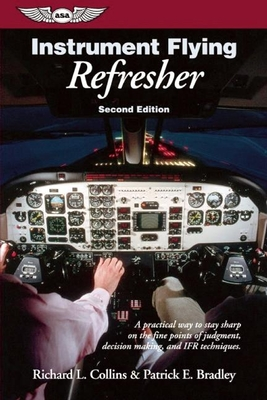 Instrument Flying Refresher - Collins, Richard L
