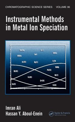 Instrumental Methods in Metal Ion Speciation - Ali, Imran