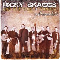 Instrumentals - Ricky Skaggs and Kentucky Thunder