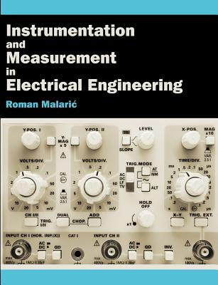 Instrumentation and Measurement in Electrical Engineering - Malaric, Roman