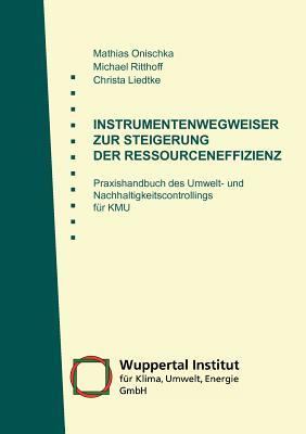 Instrumentenwegweiser Zur Steigerung Der Ressourceneffizienz - Onischka, Mathias, and Ritthoff, Michael, and Liedtke, Christa