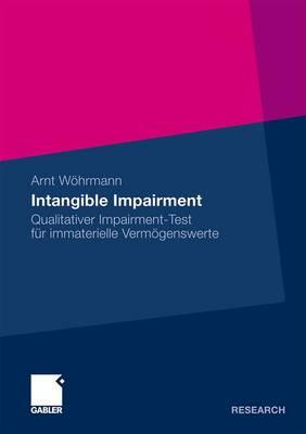 Intangible Impairment: Qualitativer Impairment-Test Fur Immaterielle Vermogenswerte - Wohrmann, Arnt, and Berens, Prof Dr Wolfgang (Foreword by)