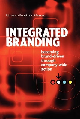 Integrated Branding - Lepla, F Joseph, and Parker, Lynn M