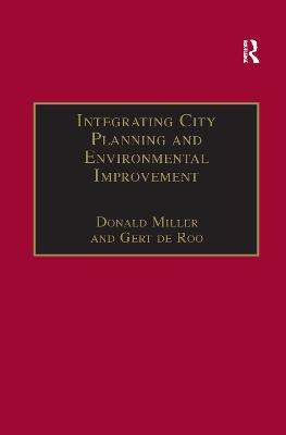 Integrating City Planning and Environmental Improvement: Practicable Strategies for Sustainable Urban Development - Roo, Gert De, and Miller, Donald (Editor)