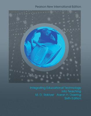 Integrating Educational Technology into Teaching - Roblyer, M. D., and Doering, Aaron H.