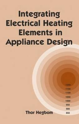 Integrating Electrical Heating Elements in Product Design - Hegbom, Thor