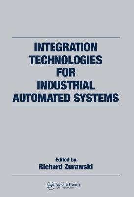 Integration Technologies for Industrial Automated Systems - Zurawski, Richard