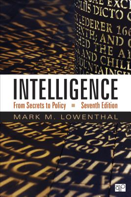 Intelligence: From Secrets to Policy - Lowenthal, Mark M