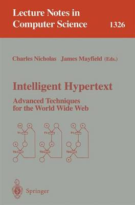 Intelligent Hypertext - Nicholas, Charles (Editor), and Mayfield, James (Editor)