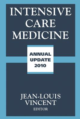 Intensive Care Medicine: Annual Update - Vincent, Jean-Louis (Editor)