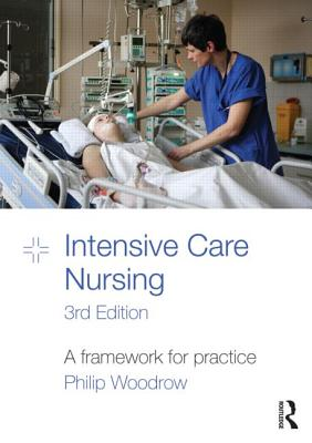 Intensive Care Nursing: A Framework for Practice - Woodrow, Philip