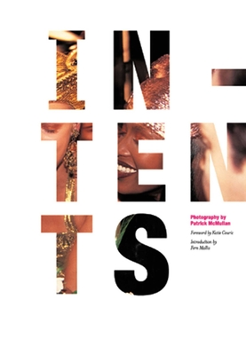 Intents - McMullan, Patrick (Photographer), and Couric, Katie (Foreword by), and Mallis, Fern (Introduction by)