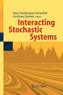 Interacting Stochastic Systems - Deuschel, Jean-Dominique (Editor), and Greven, Andreas (Editor)