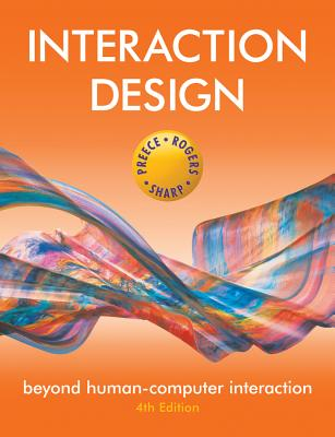 Interaction Design: Beyond Human-Computer Interaction - Preece, Jennifer, and Sharp, Helen, Dr., and Rogers, Yvonne, Professor