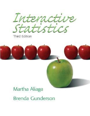 Interactive Statistics - Aliaga, Martha, and Gunderson, Brenda