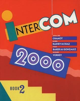 Intercom 2000: Level 2 - Chamot, Anna Uhl, and Gonzalez, Joan B, and Rainey De Diaz, Isobel