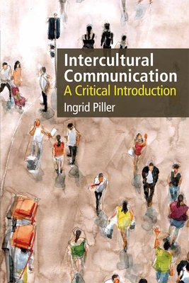 Intercultural Communication: A Critical Introduction - Piller, Ingrid