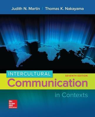 Intercultural Communication in Contexts - Martin, Judith N, and Nakayama, Thomas K, Dr.