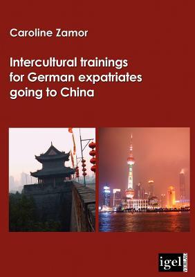 Intercultural Trainings for German Expatriates Going to China - Zamor, Caroline