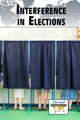 Interference in Elections - Heitkamp, Kristina Lyn (Editor)