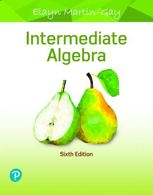 Intermediate Algebra - Martin-Gay, Elayn