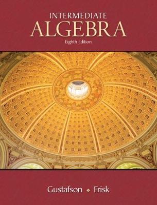Intermediate Algebra - Gustafson, R David, and Frisk, Peter D