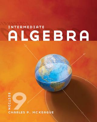 Intermediate Algebra - McKeague, Charles P