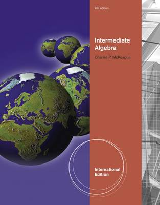 Intermediate Algebra - McKeague, Charles P.