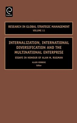 Internalization, International Diversification and the Multinational Enterprise: Essays in Honor of Alan M Rugman - Verbeke, Alain (Editor)