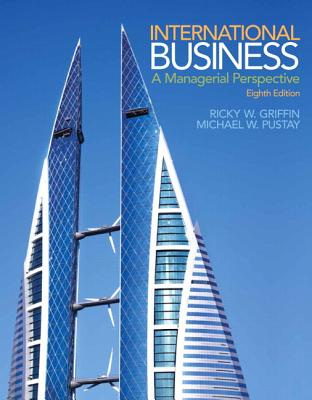 International Business: A Managerial Perspective - Griffin, Ricky W., and Pustay, Michael W.