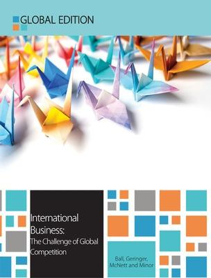 International Business: The Challenge of Global Competition - Ball, Donald A., and Geringer, Michael, and Minor, Michael S.