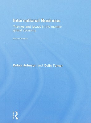 International Business: Themes and Issues in the Modern Global Economy - Johnson, Debra