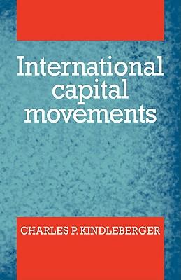 International Capital Movements - Kindleberber, Charles P, Professor