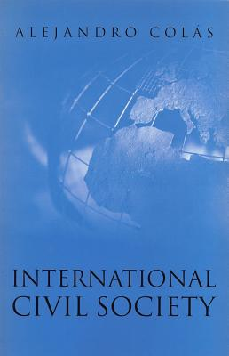 International Civil Society: Social Movements in World Politics - Colas, Alejandro