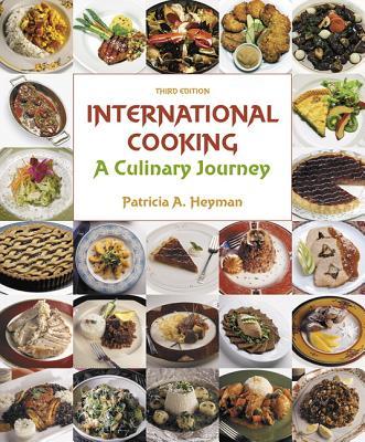 International Cooking: A Culinary Journey - Heyman, Patricia A.