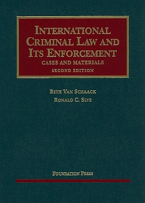 International Criminal Law and Its Enforcement: Cases and Materials -